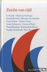 STARIK, F. & THOMAS VERBOGT & DAVID DE POEL & MENSJE VAN KEULEN & GUUS BAUER & DIANA OZON & ANKE SCHEEREN & GUSTAAF PEEK & TSEAD BRUINJA & RICHARD DE NOOY & SANDER KOOLWIJK & EZRA DE HAAN - Zeeën van tijd