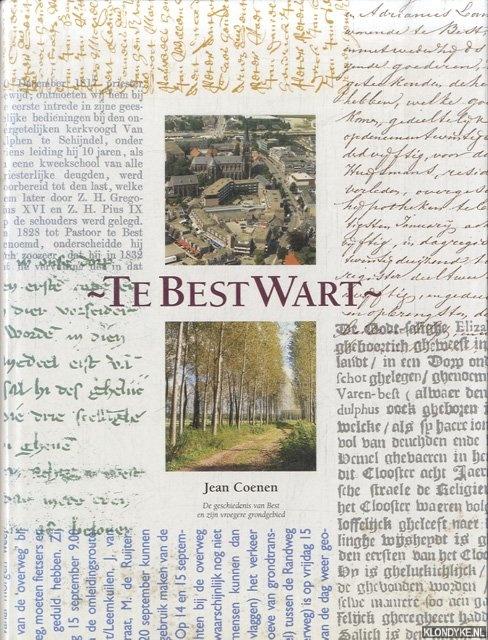 COENEN, JEAN - Te Best Wart. De geschiedenis van Best en zijn vroegere grondgebied