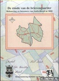 VLERKEN, THOM VAN (ONDERZOEK) - De Ronde van de Brievengaarder. Bebouwing en bewoners van Aarle Rixtel in 1850