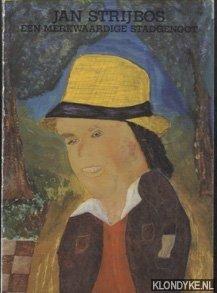 THOBEN, PETER - Jan Strijbos. Een merkwaardige stadgenoot 1896-1977