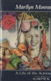 ROLLYSON, CARL E. - Marilyn Monroe: A Life of the Actress