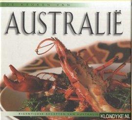 ALEXANDER, STEPHANIE E.A. - De keuken van Australië: eigentijdse recepten van Australische topkoks