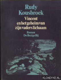 KOUSBROEK, RUDY - Vincent en het geheim van zijn vaders lichaam