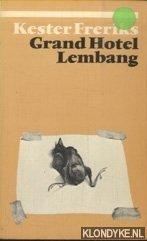 Grand Hotel Lembang. Verhalen - Freriks, Kester