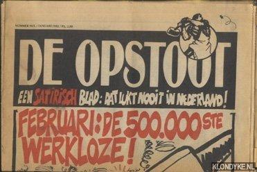 ALMELO, LEX VAN & JOS COLLIGNON & HANS VAN LAARHOVEN - E.A. (REDAKTIE) - De Opstoot. Een satirisch blad: dat lukt nooit in Nederland! Nummer nul / Januari 1982