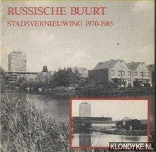 VREEKEN, ROB - Russische buurt. Stadsvernieuwing 1970-1985