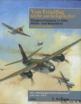 GÜTH & PAUL & SCHUH - Vom Feindflug nicht zurückgekehrt. Fliegerschicksale in Eifel-, Rhein- und Moselland. Ein Dokumentation