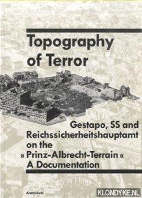 RÜRUP, REINHARD - Topography of Terror. Gestapo, SS and Reichssicherheitshauptamt on the