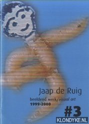 RUIG, JAAP DE - Jaap de Ruig. Beeldend werk / visual art 1999-2000 #3