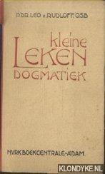 RUDLOFF, LEO VON - Kleine leken dogmatiek