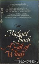 BACH, RICHARD - A Gift of Wings