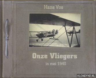 VOS, HANS - Onze Vliegers in mei 1940 + dvd