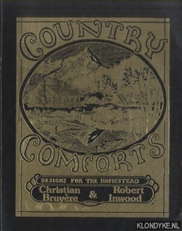 BRUYERE, CHRISTIAN & ROBERT INWOOD - Country Comforts. Designs for the Homestead