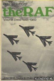 TAYLOR, JOHN W.R. & PHILIP J.R. MOYES - Pictorial History of the RAF. Volume Three 1945-1969