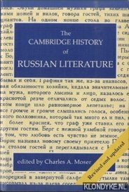 MOSER, CHARLES A. - The Cambridge History of Russian Literature