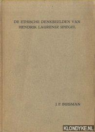 BUISMAN, J.F. - De ethische denkbeelden van Hendrik Laurensz Spiegel