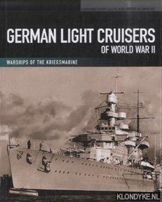 KOOP, GERHARD & KLAUS-PETER SCHMOLKE - German Light Cruisers of World War II