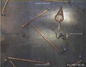KOOLWIJK, HANS VAN & RAMAH KHAZAM - Sound is matter / Klank is materie