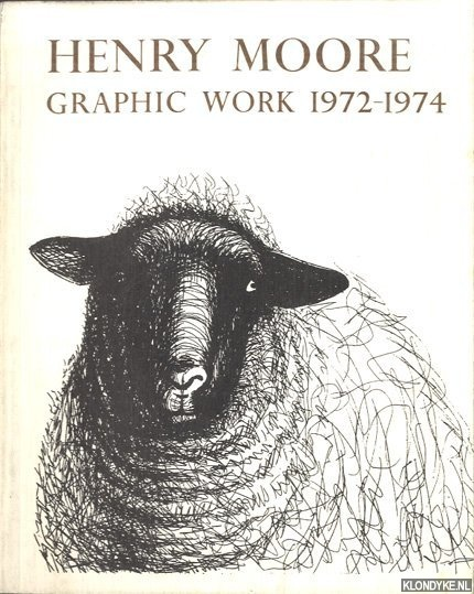 MITCHINSON, DAVID (COMPILED BY) - Henry Moore. Graphic Work 1972-1974