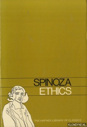 SPINOZA, BENEDICT DE - Ethics. Preceded by On the Improvement of Understanding