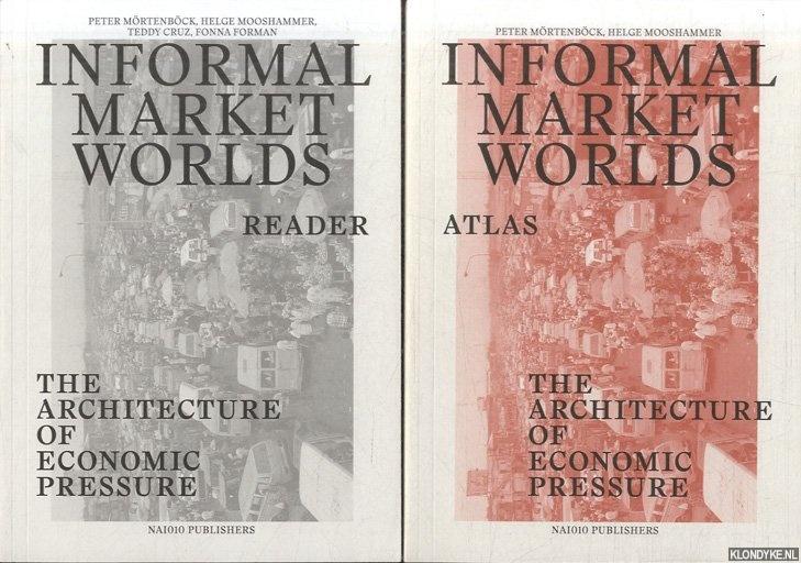 MORTENBOCK, PETER & HELGE MOOSHAMMER & TEDDY CRUZ & FONNA FORMAN - Informal Market Worlds. The Architecture of Economic Pressure: Reader + Atlas (2 volumes)
