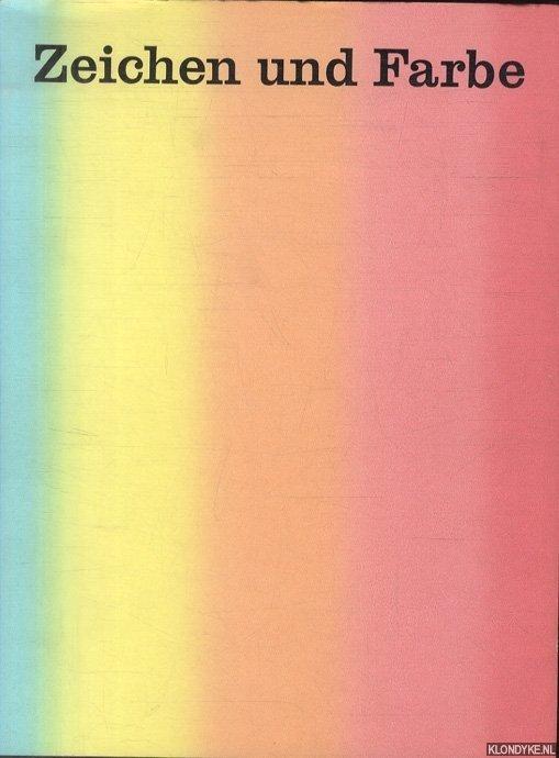 GEISSLER, HEINRICH - Zeichen und Farbe: Aquarelle, Pastelle, Tempera- und Farbstiftblatter seit 1900 aus dem Besitz der Graphischen Sammlung der Staatsgalerie Stuttgart