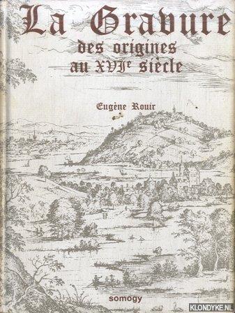 ROUIR, EUGÈNE - La Gravure des origines au XVIe siècle