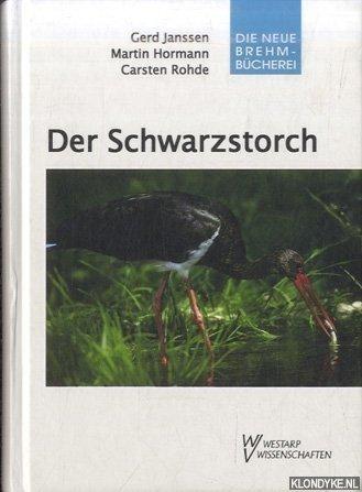 JANSSEN, GERD & MARTIN HORMANN & CARTSEN ROHDE - Der Schwarzstorch: Ciconia nigra