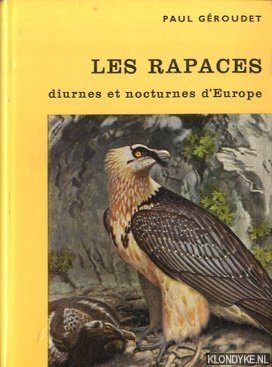 GÉROUDET, PAUL - Les Rapaces. Diurnes et nocturnes d'Europe