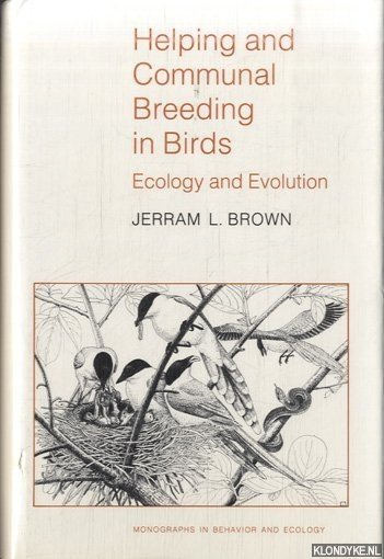 BROWN, JERRAM L. - Helping and Communal Breeding in Birds. Ecology and Evolution