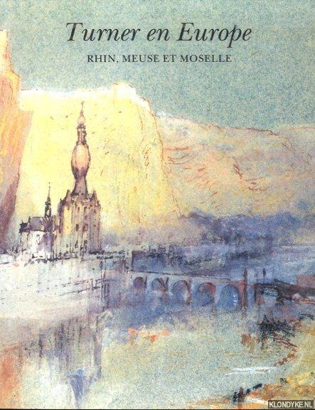 POWELL, CECILIA - Turner en Europe. Rhin, Meuse et Moselle