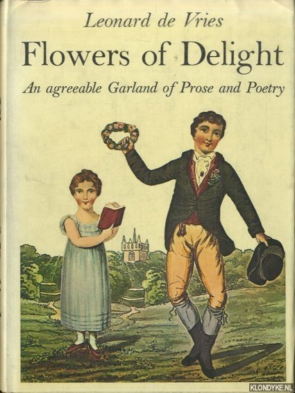 VRIES, LEONARD DE - Flowers of Delight. An agreeable Garland of Prose and Poetry