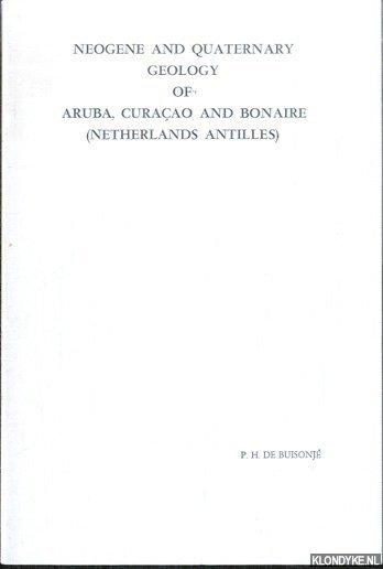 BUISONJÉ, P.H. DE - Neogene and quaternary geology of Aruba, Curaçao and Bonaire (Netherlands Antilles)