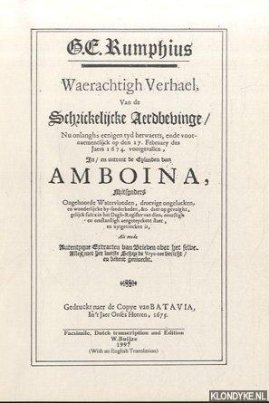 RUMPHIUS,G.E. - Waerachtigh Verhael, Van de Schrickelijcke Aerdbevinge. Nu onlanghs eenigen tyd herwaerts, ende voornaementlicjk op den 17 February des Jaers 1674, voorgevallen, In / en omtrent de Eylanden van Amboina