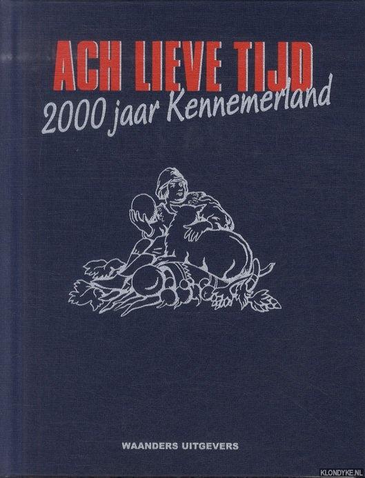KOORN, FLORENCE & MENNO VAN DER LAAN & BEN SPEET & FRANK VAN DER WIJDEN & LIEUWE ZOODSMA & JAAP VOGEL - Ach Lieve Tijd: 2000 jaar Kennemerland