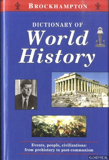 DERBYSHIRE, IAN D. - A.O. - Dictionary of World History. Events, people, civilizations: from prehistpry to post-communism