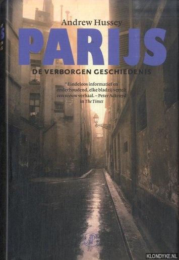 Parijs. De verborgen geschiedenis - Hussey, Andrew