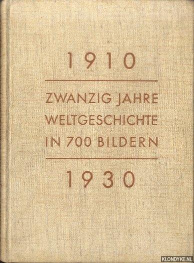 SIEBURG, FRIEDRICH (MIT EINER EINLEITUNG VON) - 1910-1930. Zwanzig Jahre Weltgeschichte in 700 Bildern