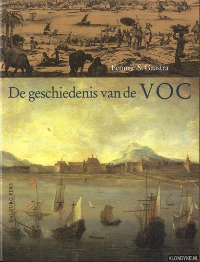 GAASTRA, FEMME S. - De geschiedenis van de VOC
