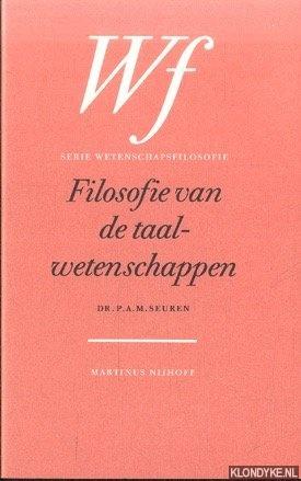 SEUREN, DR. P.A.M. - Filosofie van de taalwetenschappen