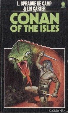 SPRAGUE DE CAMP, L. & LIN CARTER - Conan of the Isles