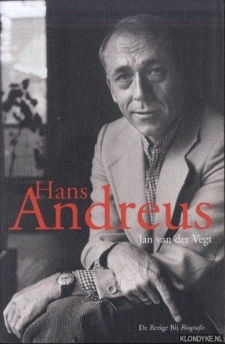 Hans Andreus.Biografie - Vegt, Jan van der