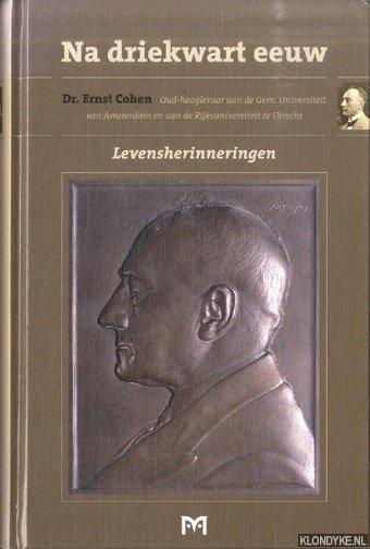 COHEN, ERNST - Na driekwart eeuw. Levensherinneringen Dr. Ernst Cohen
