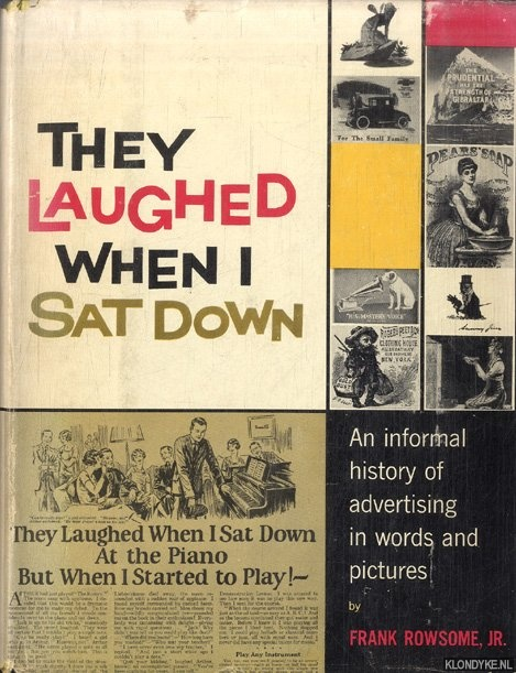 ROWSOME, FRANK - They Laughed When I Sat Down: An Informal History of Advertising in Words and Pictures