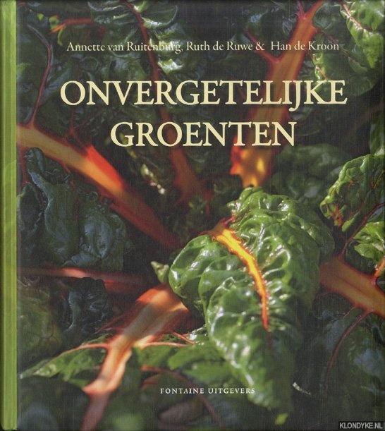 RUITENBURG, ANNETTE VAN & RUTH DE RUWE & HAN DE KROON - Onvergetelijke Groenten