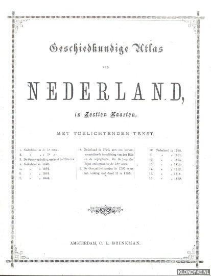 DIVERSE AUTEURS - Geschiedkundige atlas van Nederland in zestien kaarten, met toelichtende tekst