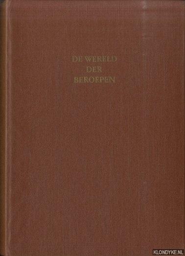 WIEGERSMA, PROF.DR. S. - De wereld der beroepen. Beschrijvingen van beroepen in de hedendaagse samenleving