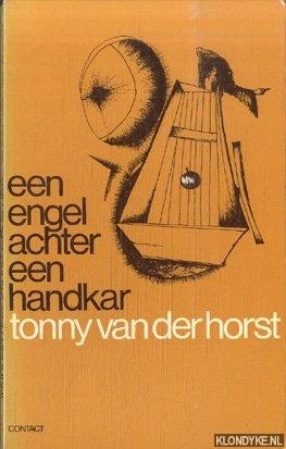 HORST, TONNY VAN DER - Een engel achter een handkar