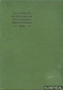HESS, HEINRICH (REDIGIERT VON) - Zeitschrift des Deutschen und Osterreichischen Alpenvereins Jahrgang 1910