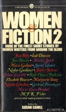 CAHILL, SUSAN (EDITED BY) - Woman & Fiction 2: More of the finest short stories by women writers from around the globe